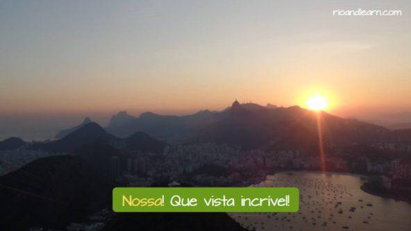 Ejemplo del significado de Nossa en Portugués: Nossa! Que vista incrível!