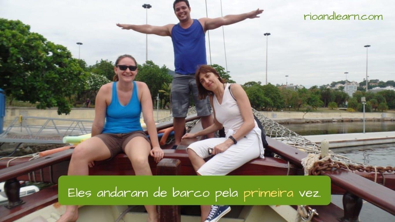 Ejemplo de números ordinales en portugués: Eles andaram de barco pela primeira vez.