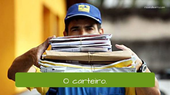 Examples of post office employees in Portuguese. The postman: O carteiro.