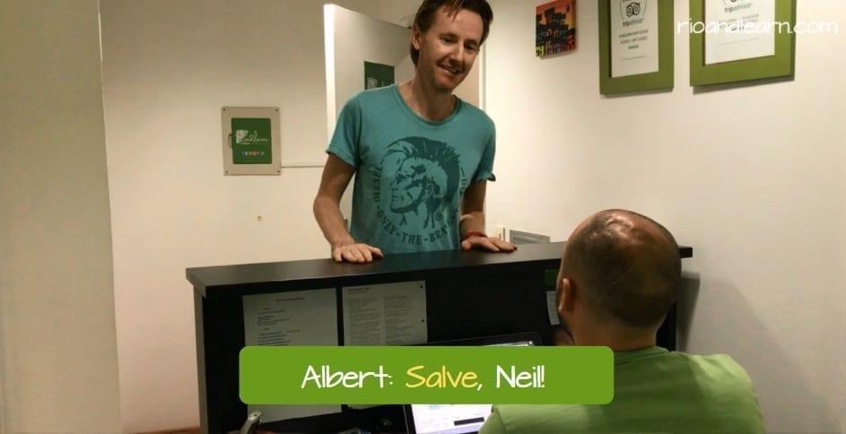 Como usar a palavra Salve em Português. Albert: Salve, Neil!