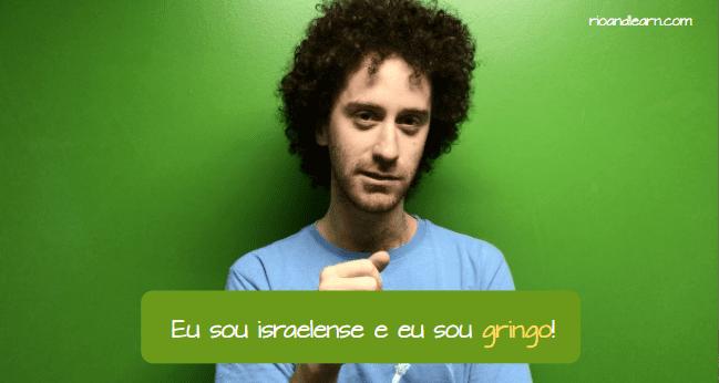 Que significa gringo en Brazil. Soy de israel y soy gringo.