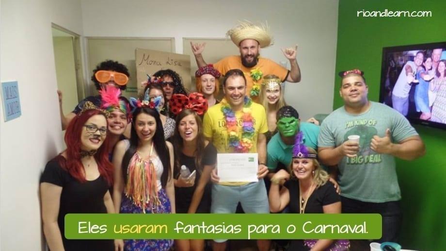 Conjugar o verbo Usar em Português. Eles usaram fantasias para o Carnaval.