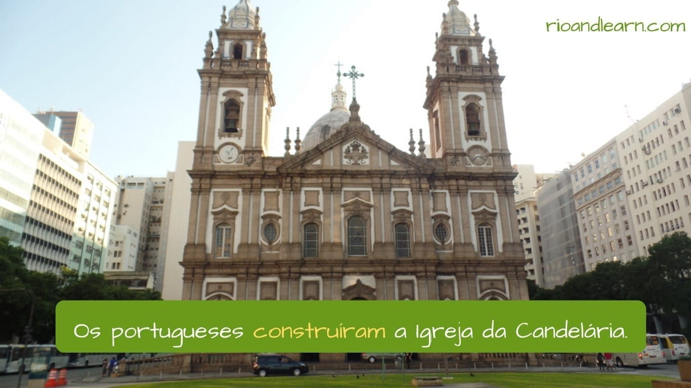Construir conjugation in Portuguese. Example: Os portugueses construíram a Igreja da Candelária.