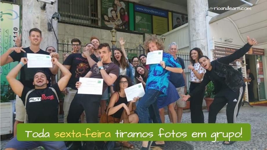 Days of the Week in Portuguese. Toda sexta-feira tiramos fotos em grupo!