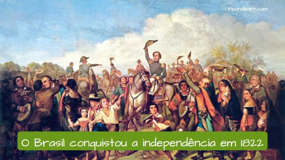 History of Brazilian Independence. O Brasil conquistou a independência em 1822.