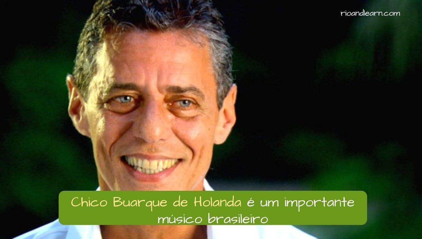 Who is Chico Buarque. Chico Buarque de Holanda é um importante músico brasileiro.