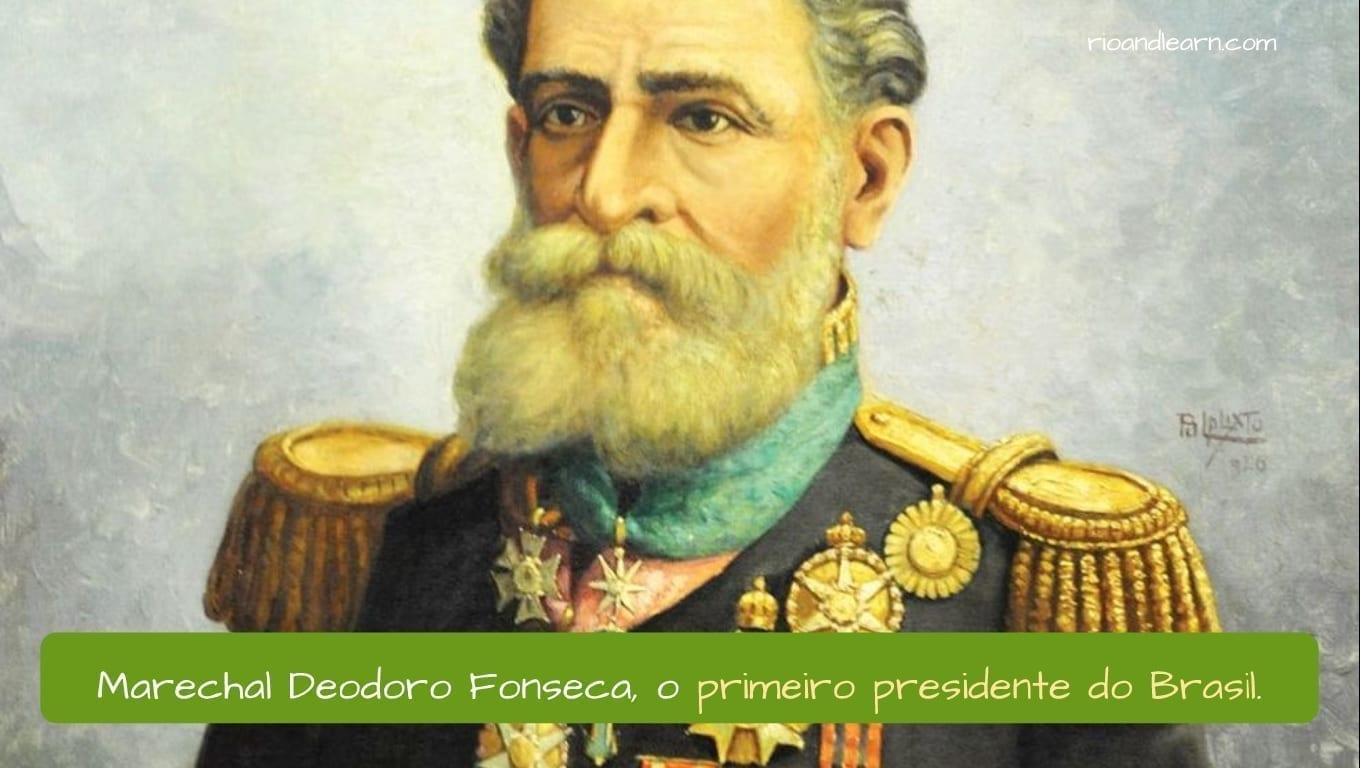 Primer Presidente de Brasil: Mariscal Deodoro da Fonseca