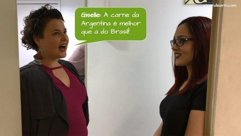 How to piss off a Brazilian. Giselle: A carne da Argentina é melhor que a do Brasil!