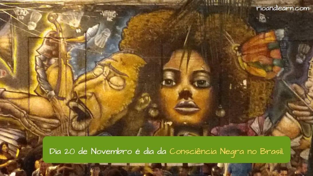 Dia 20 de Novembro é dia da Consciência Negra no Brasil.