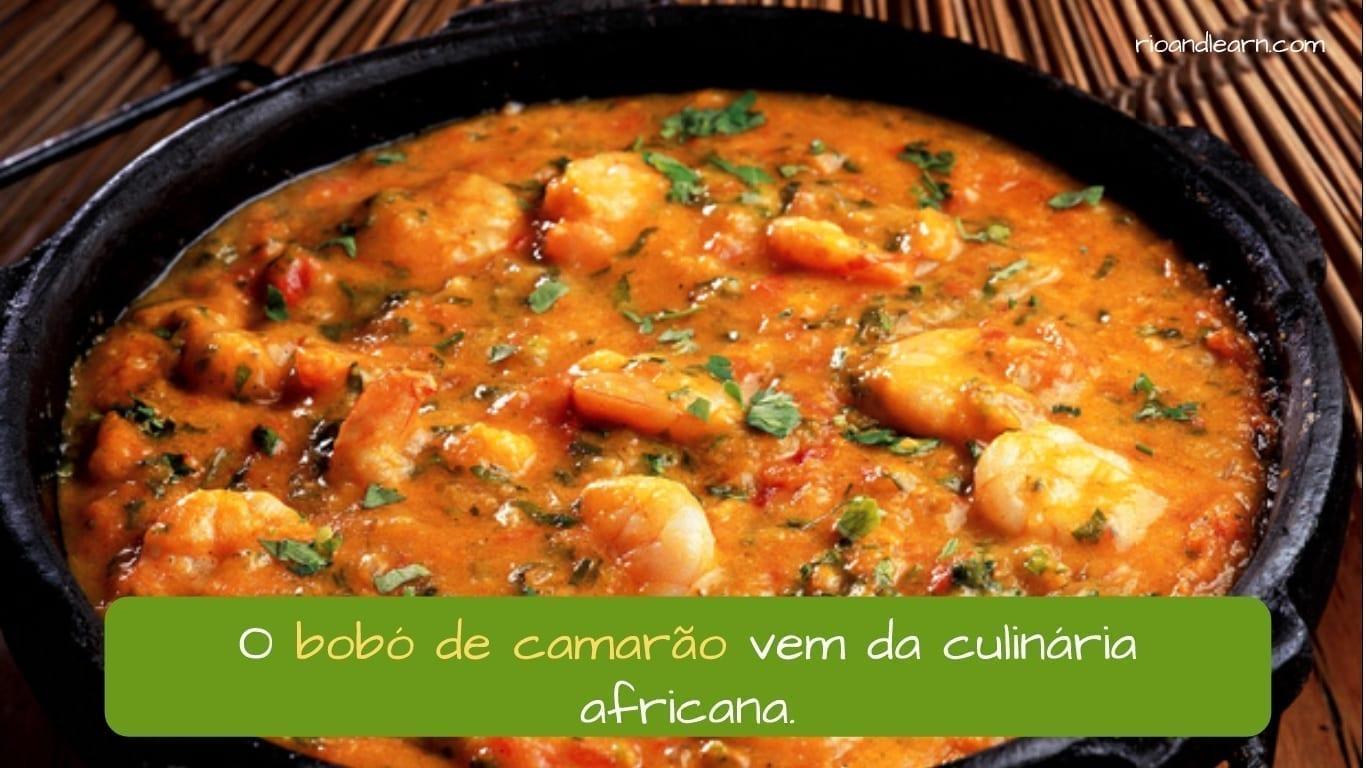 O bobó de camarão vem da culinária africana. Rio & Learn.