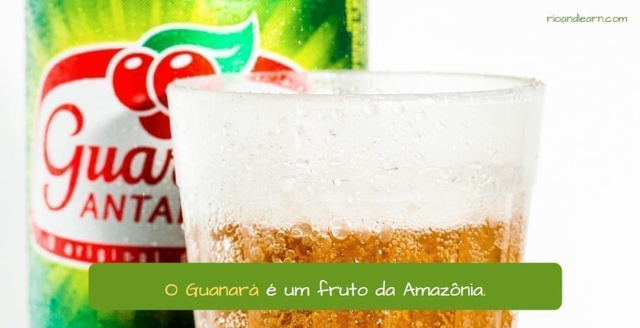 Brazilian Drinks. O Guaraná é um fruto da Amazônia.