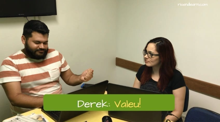 How to say thank you in Portuguese. Derek: Valeu!