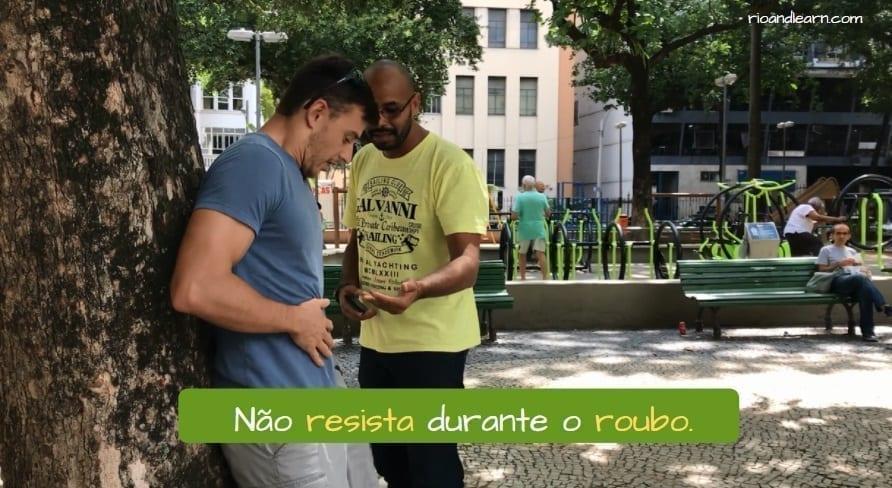 Dicas de segurança no Rio de Janeiro. Não resista durante o roubo.