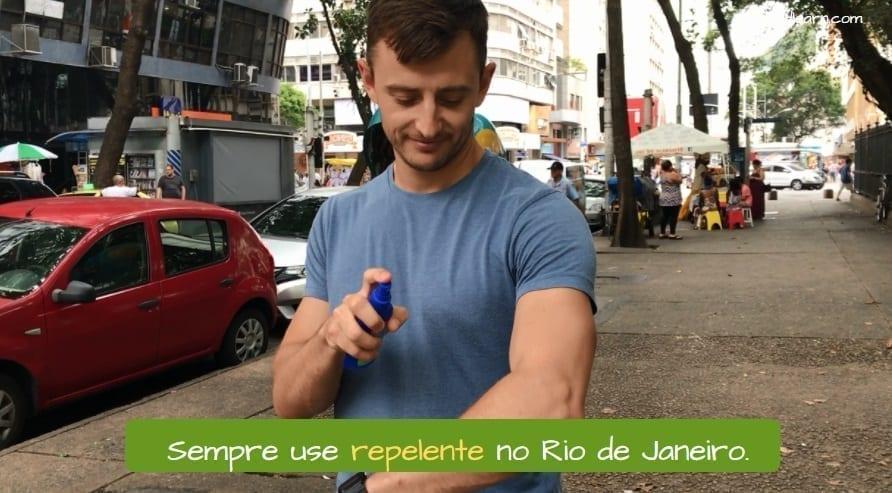 Rio de Janeiro security tips. Sempre use repelente no Rio de Janeiro.