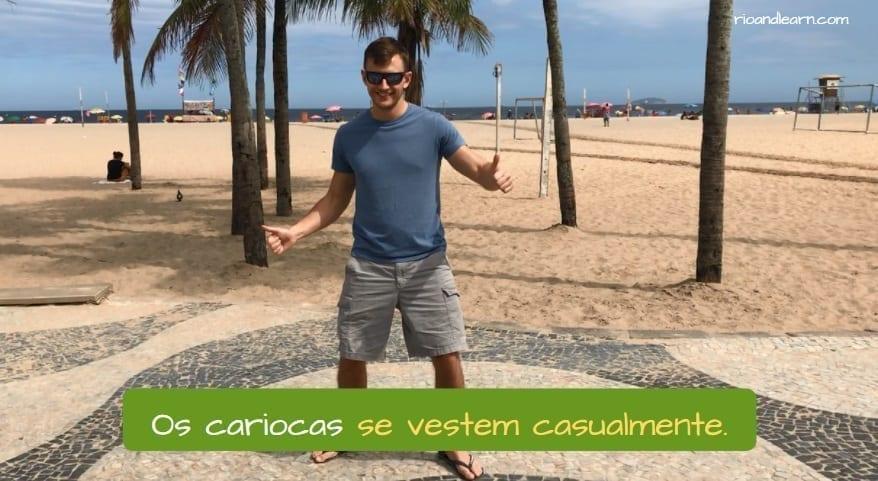 Dicas de segurança no Rio de Janeiro. Os cariocas se vestem casualmente.