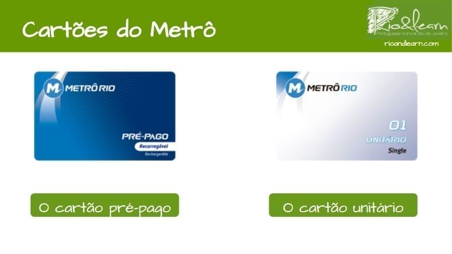 Subway in rio de janeiro. Subway cards: O cartão pré-pago e o cartão unitário.