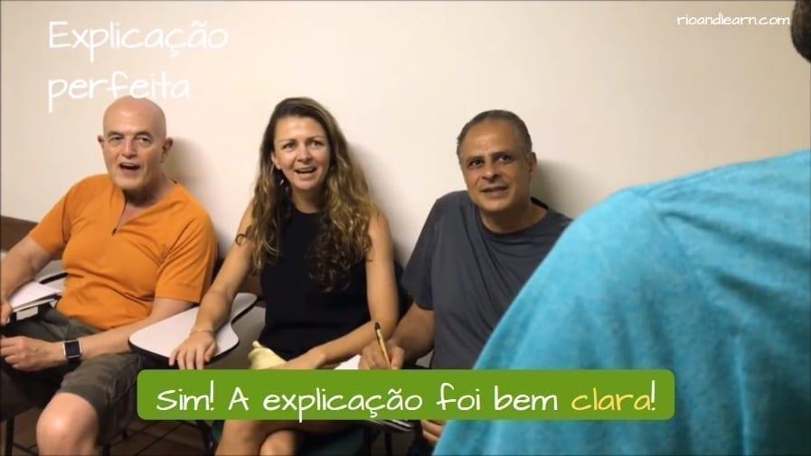 Claro in Portuguese: Sim! A explicação foi bem clara!