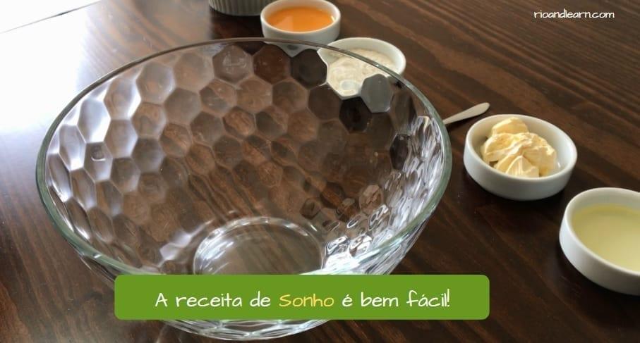 Receita de Sonhos Brasileiro. A receita de Sonho é bem fácil!