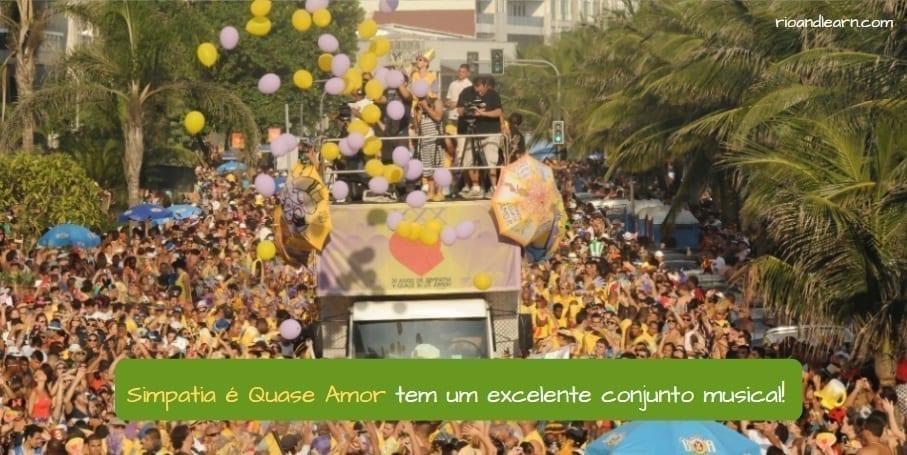 Rio street carnival. Simpatia é Quase Amor tem um excelente conjunto musical!