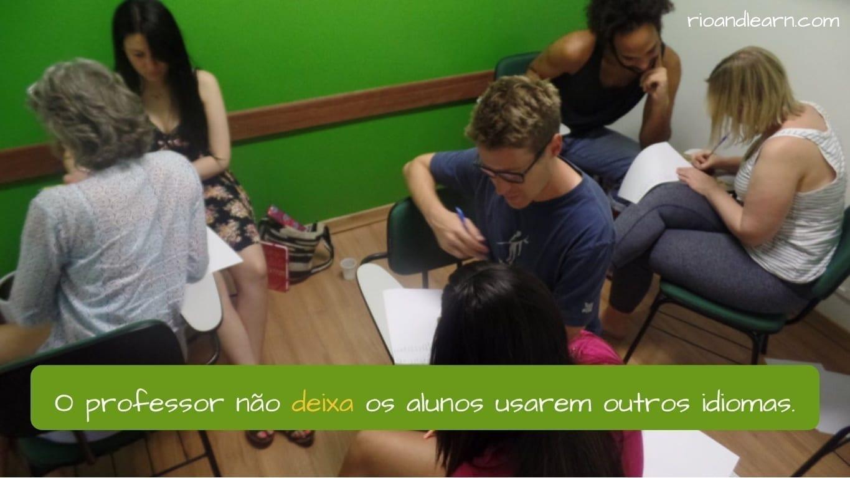 Deixar in Portuguese. O professor não deixa os alunos falarem outros idiomas.