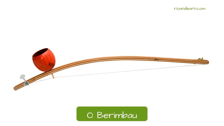 Instrumentos Musicales en Portugués: O berimbau.