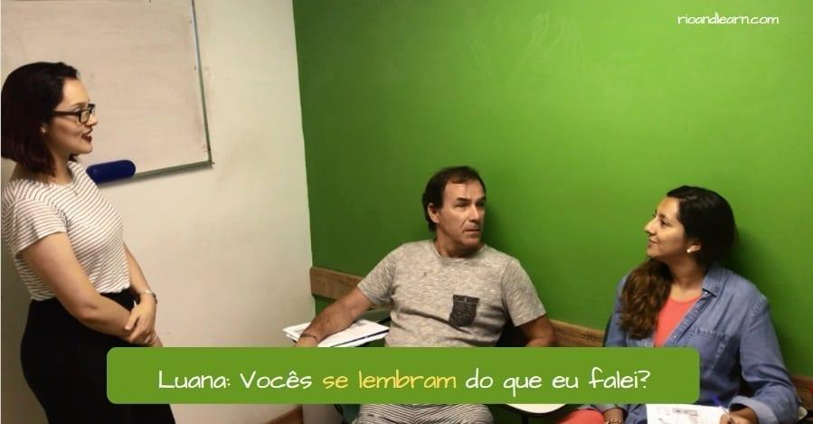 Verbos Reflexivos em Português. Luana: Vocês se lembram do que eu falei?