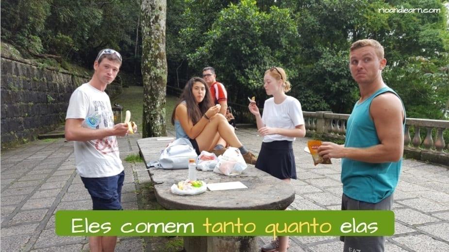 Tão and Tanto in Portuguese. Eles comem tanto quanto elas.