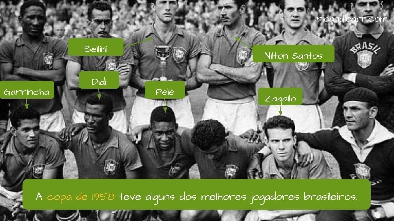 1958 World Cup. A copa de 1958 teve alguns dos melhores jogadores brasileiros.