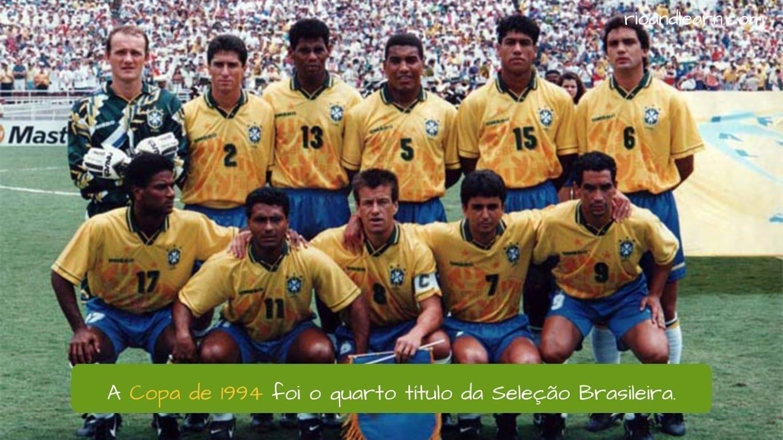 Copa de Mundo 1994. A Copa de 1994 foi quarto título da Seleção Brasileira.