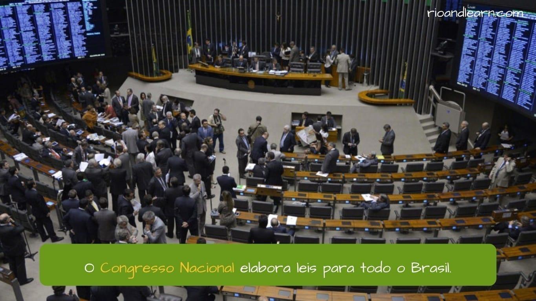 Brazil Political System. O Congresso Nacional elabora leis para todo o Brasil.