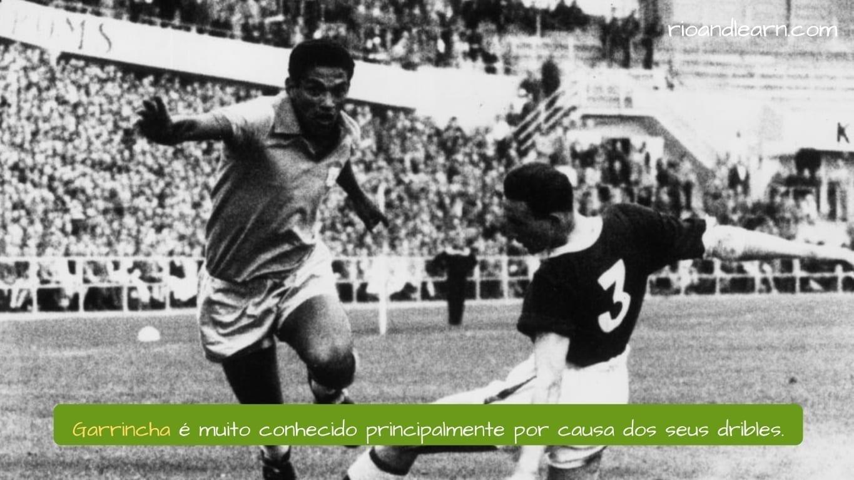 Melhores Jogadores de Futebol do Brasil. Garrincha é muito conhecido principalmente por causa dos seus dribles.