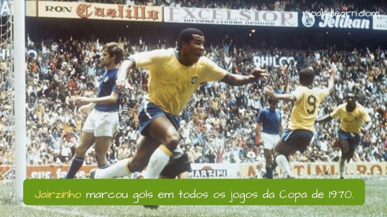 Best Brazil Football Players. Jairzinho marcou gols em todos os jogos da Copa de 1970.