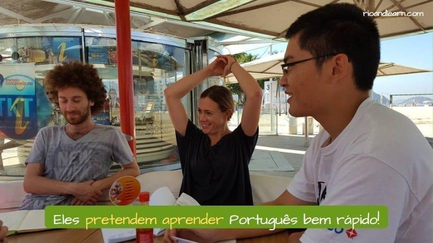 Conjugación del verbo Pretender en Portugués. Eles pretendem aprender Português bem rápido!