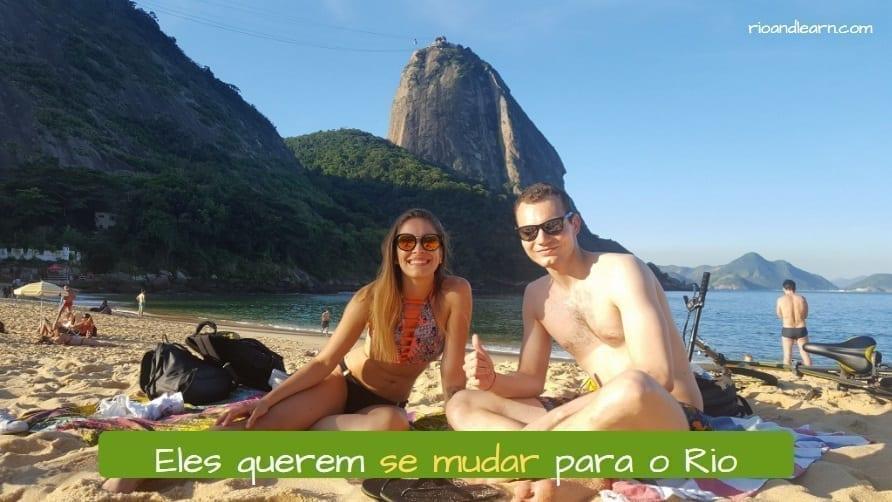 Verbo Mudar en Portugués. Mudar in Portuguese. Eles querem se mudar para o Rio.