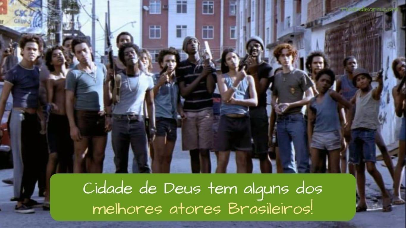 Best Brazilian Actors. Cidade de Deus tem alguns dos melhores atores Brasileiros!