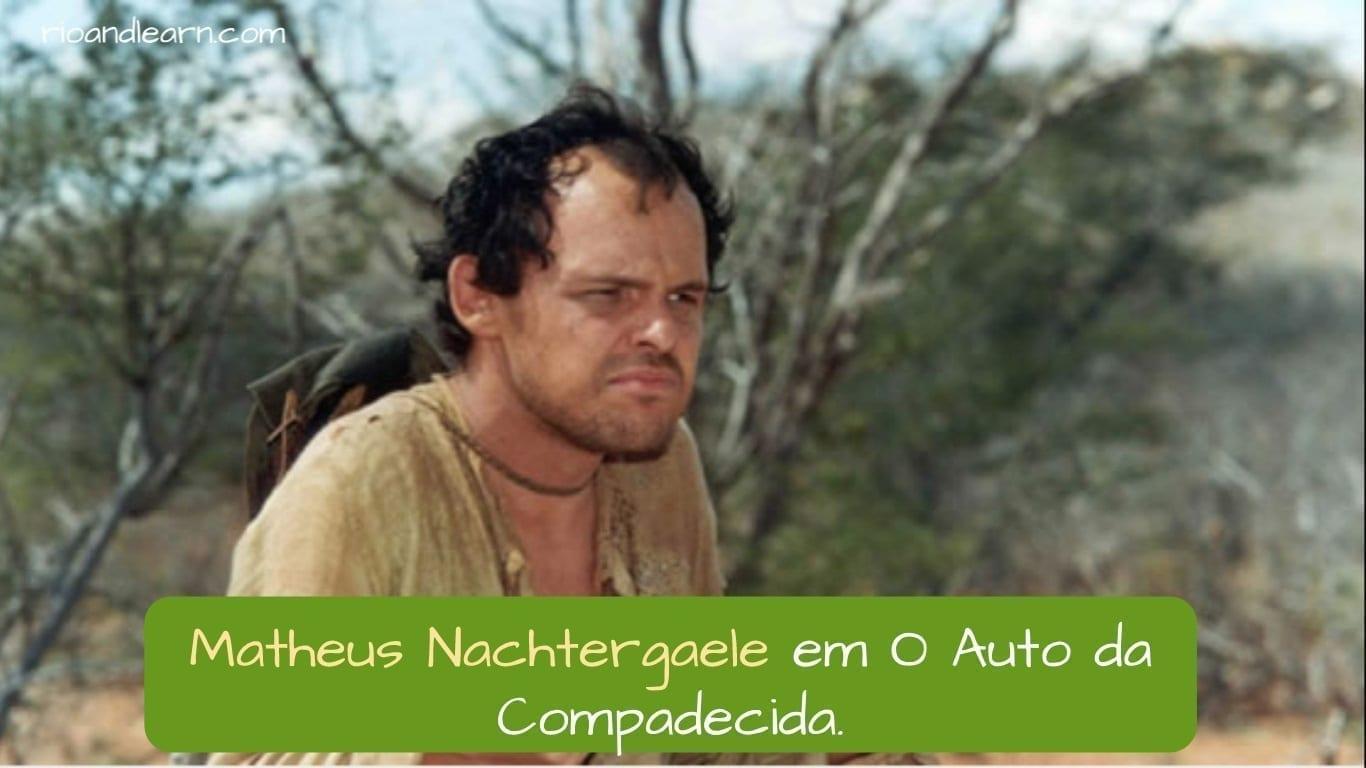 Best Brazilian Actors. Matheus Nachtergaele em O Auto da Compadecida.