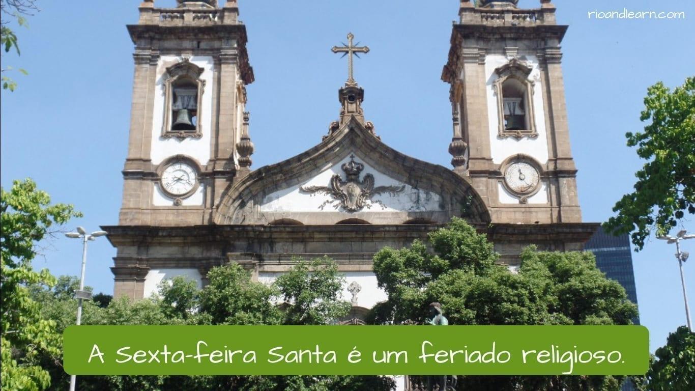 A Sexta-feira Santa é um feriado religioso. Sexta-feira Santa no Brasil