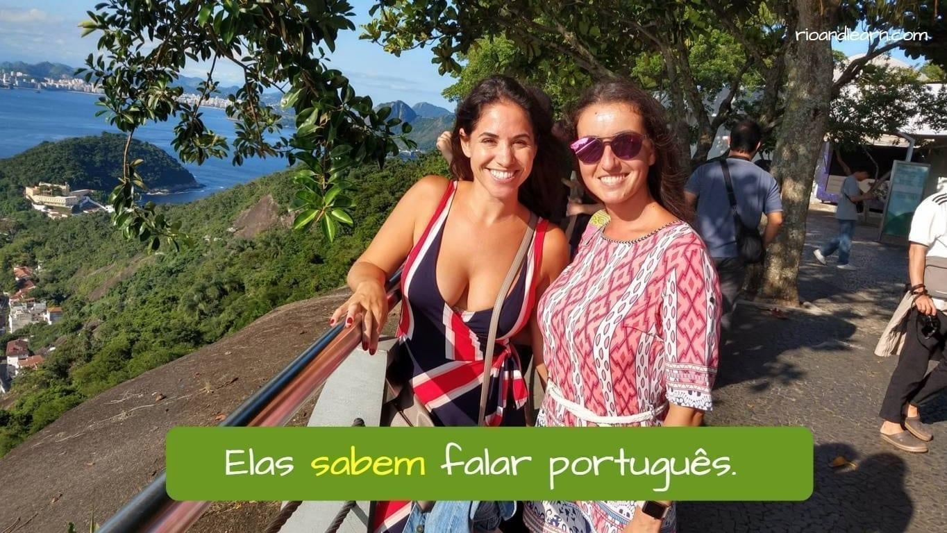 Elas sabem falar português. Saber in Portuguese.