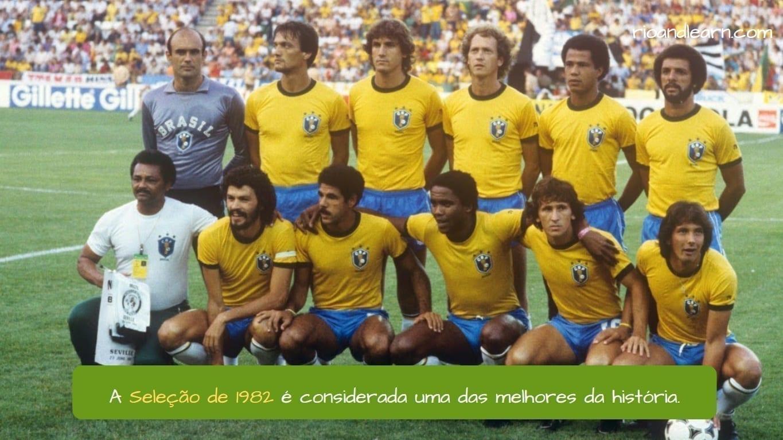 Brazil 1982. A Seleção de 1982 é considerada uma das melhores da história.