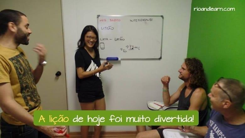 Exemplo com palavras terminadas em ção em Português: A lição de hoje foi muito divertida!