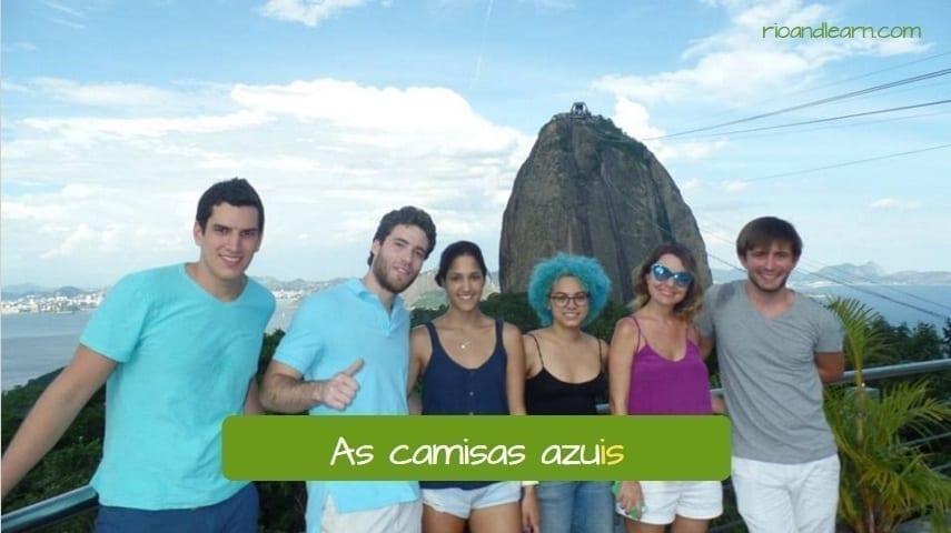 Ejemplo de Plural en portugués da las palabras terminadas en L: As camisas azuis.