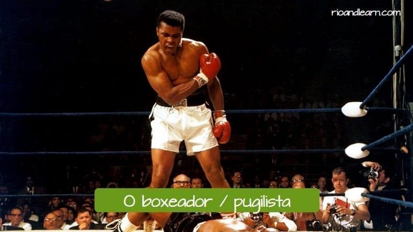 Boxer in Portuguese: o boxeador / o pugilista.