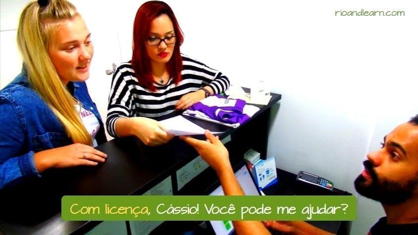 Con Permiso en Portugués: Com licença, Cássio! Você pode me ajudar?