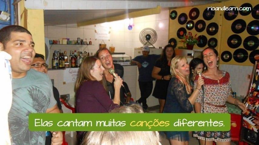 Example with the plural of the words ending in ÃO: Eles cantam muitas canções diferentes.