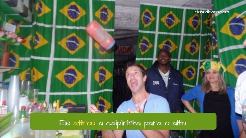 Difference between Tirar and Atirar. He threw the caipirinha up in the air. tirar in portuguese