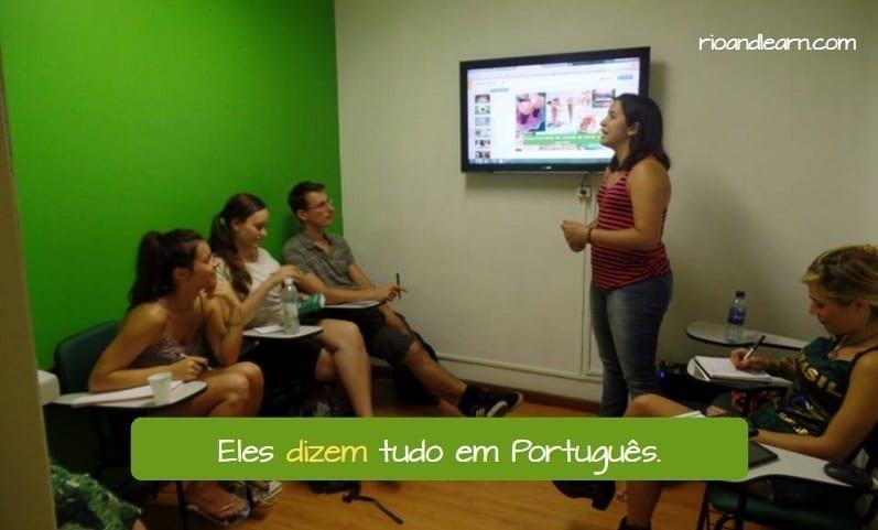 Portuguese verb Dizer in the Present . Eles dizem tudo em Português.