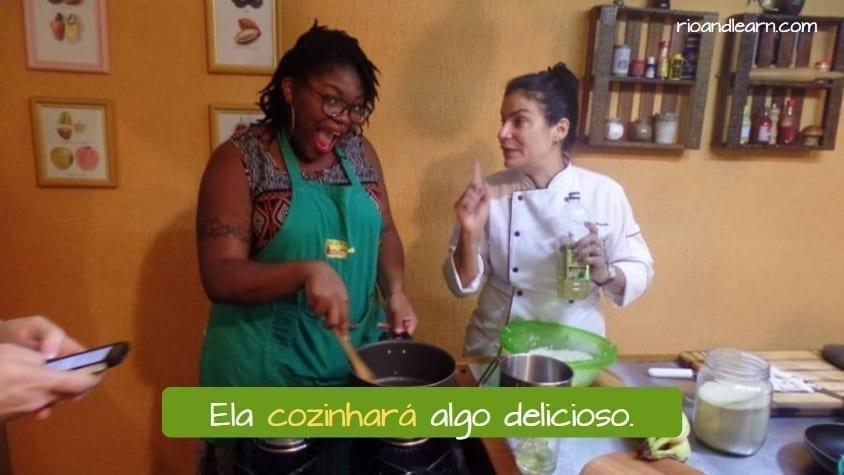Futuro do presente em português. Ela cozinhará algo delicioso.
