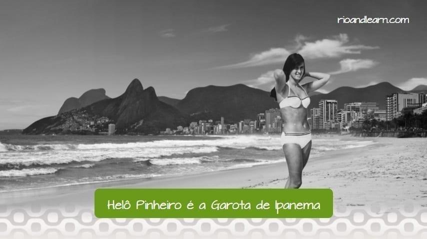 A garota de Ipanema. Helo pinheiro é a garota de Ipanema. The girl from Ipanema. Helo pinheiro é a garota de Ipanema.