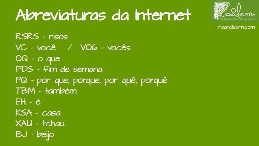 Portuguese Internet Slang. Rsrs - Risos Vc - você / V6 - vocês Oq - O quê? Fds - Fim de semana Pq - por que, porque, por quê, porquê Tbm - também Eh - é Ksa - Casa Xau - tchau Bj - beijo.