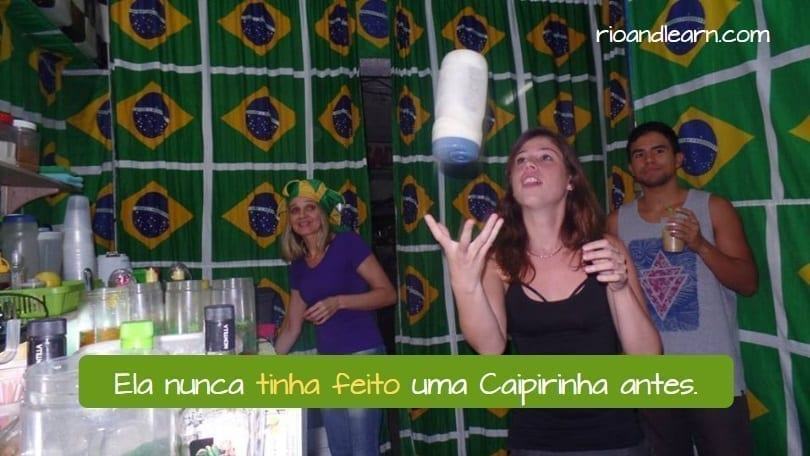 Pluperfect of regular verbs in Portuguese. Ela nunca tinha feito uma Caipirinha antes.